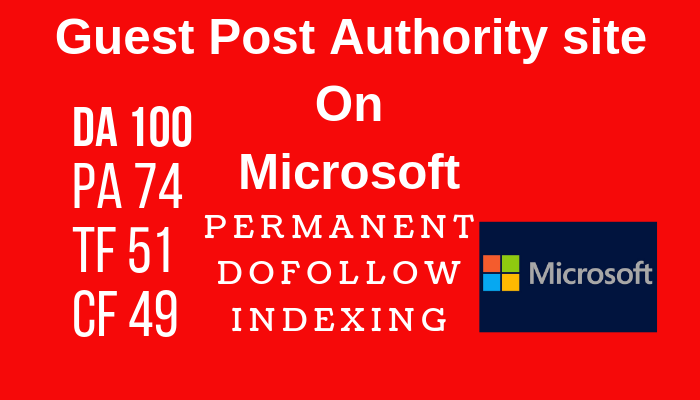 Guest Posting On Microsoft Da100 With authority Backlinks