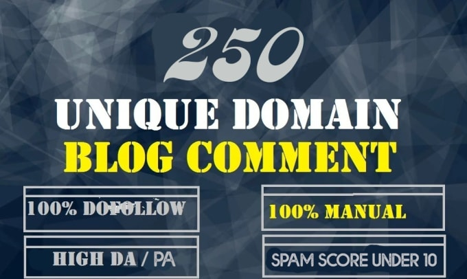 I will do 250 unique domain blog comment dofollow DA 30+ spam score under 10 backlinks