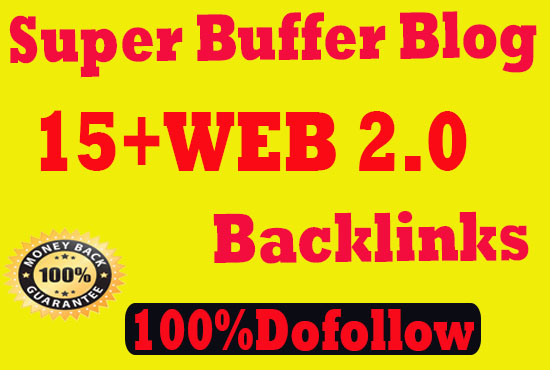 Create 15+ Super Buffer Blog Web2.0 High Quality Backlinks