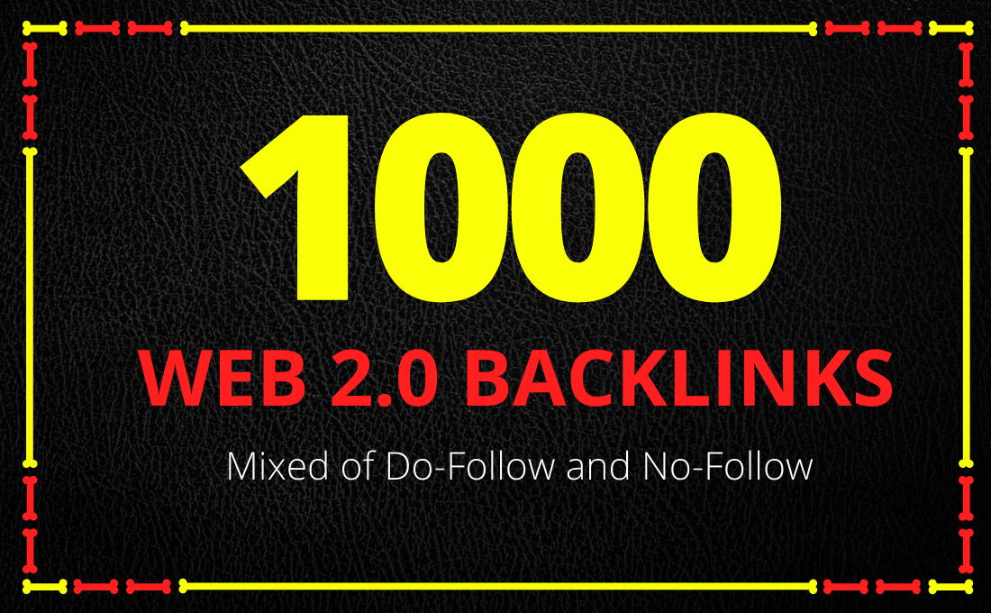Get 1000 Web2.0 backlinks High quality boost your ranking