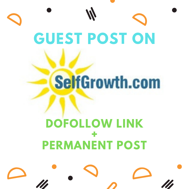 Publish Guest Post On Selfgrowth With Permanent Dofolw Link