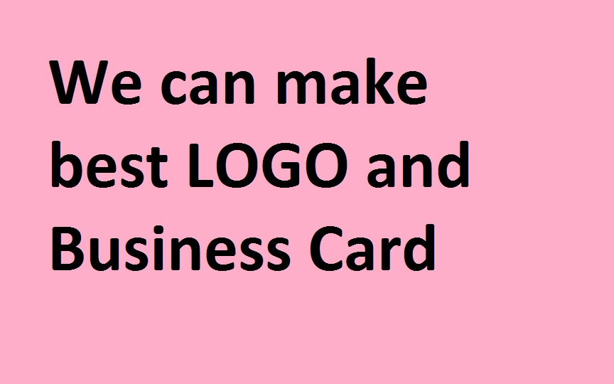 We can create great LOGO and Business Card for you