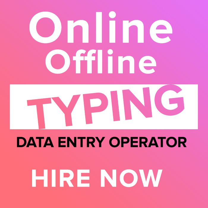 Online & Offline Typing Data entry Operator