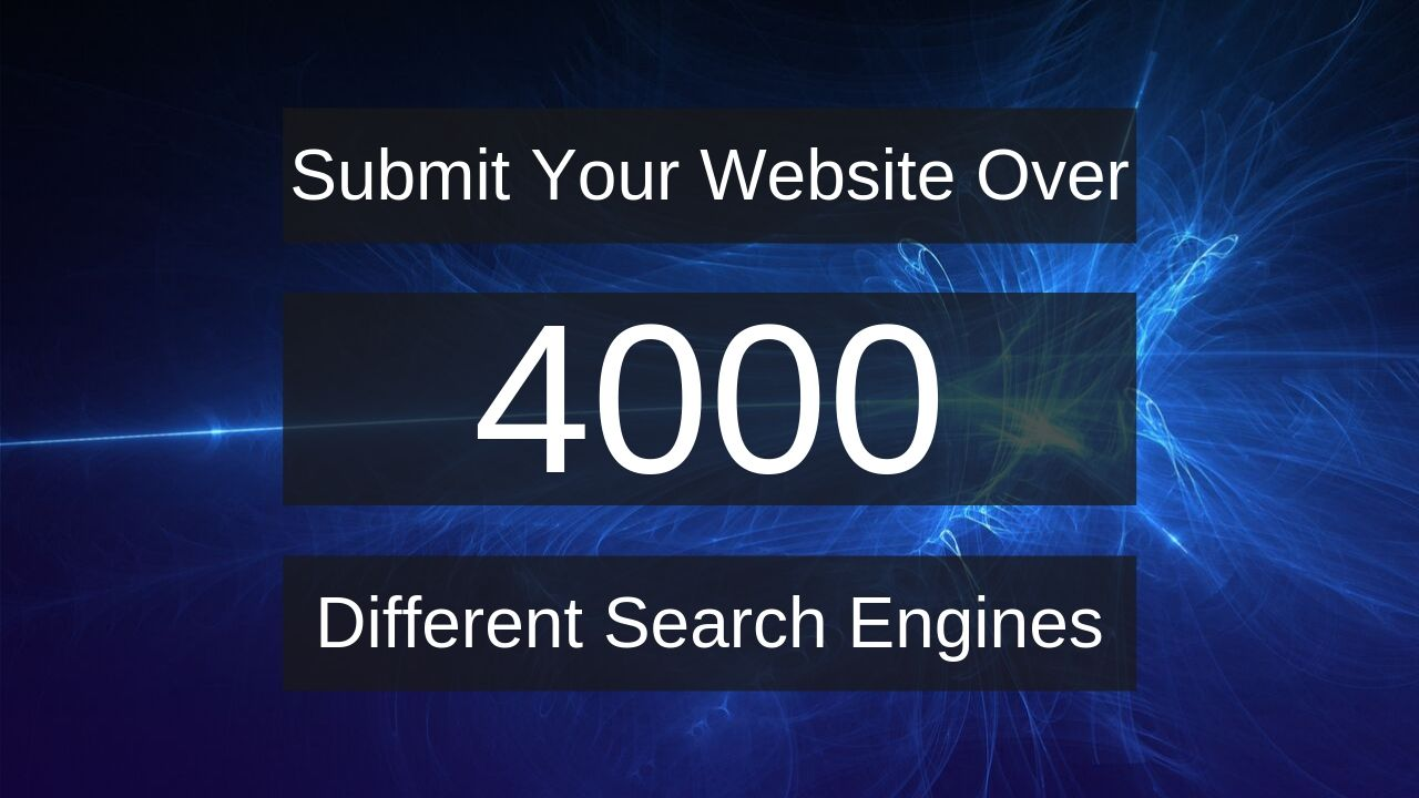 Submit Your Website on 4000+ Search Engines Speedy Indexing