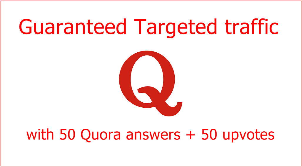 100 Guaranteed Niche Relevant Targeted Traffic With 50 Quora Answers