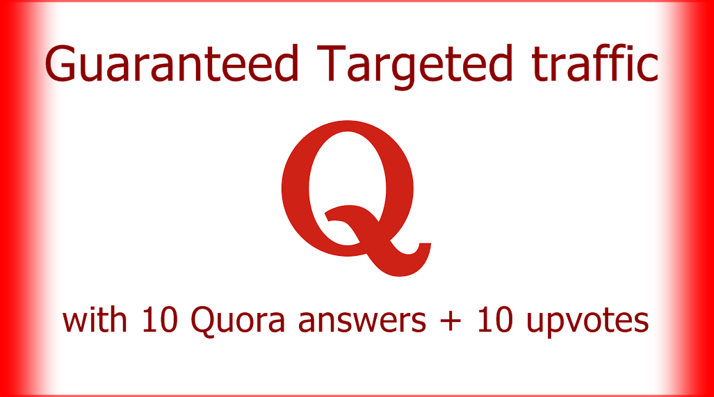 Guaranteed Targeted Organic Traffic with 10 Quora answers
