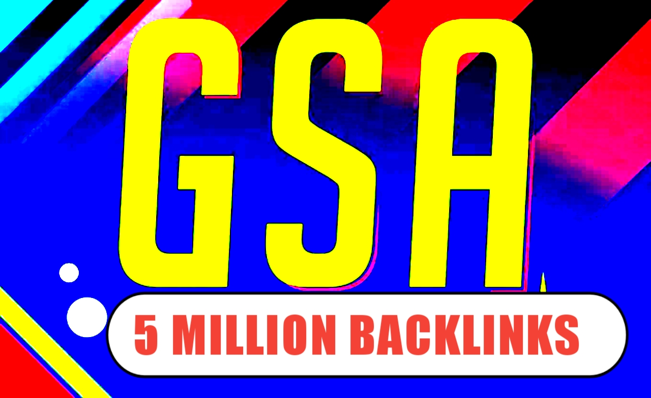 Create 5 Million GSA SER Backlinks For Fast Google Ranking
