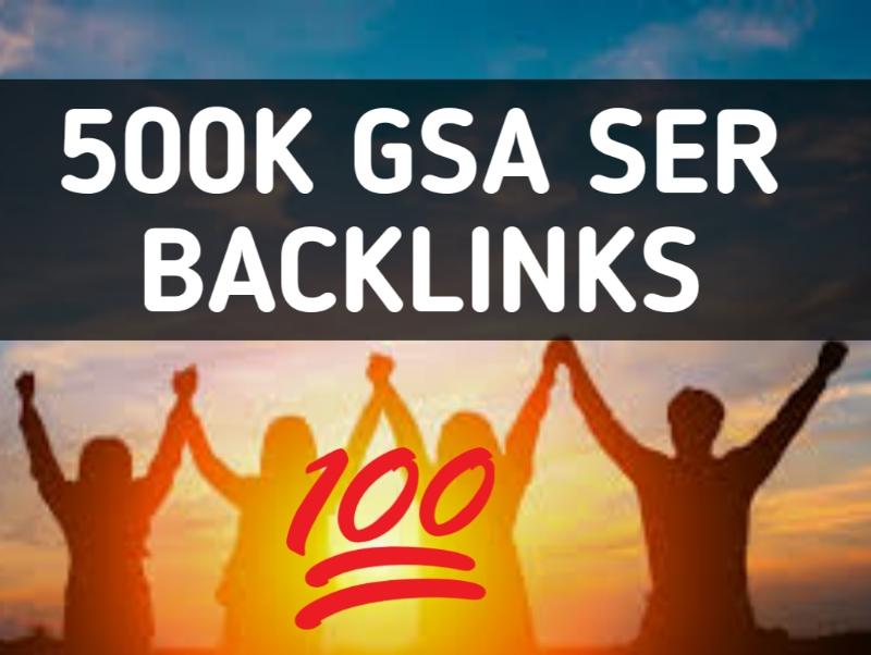 500k High Powerful GSA SER Backlinks For Fastest Ranking