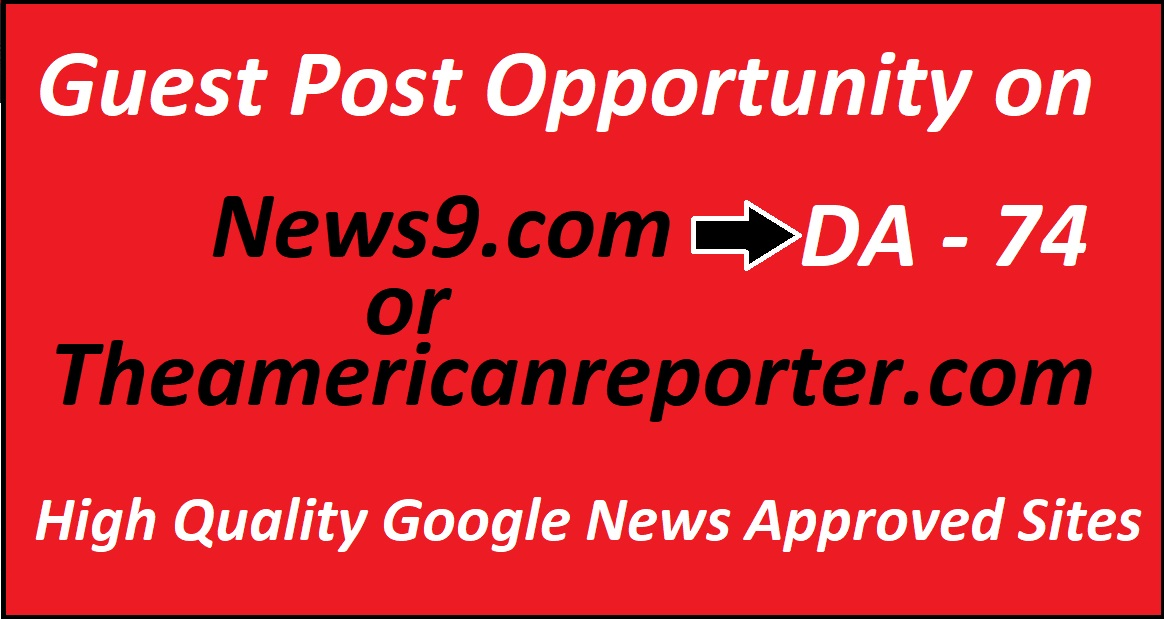 I will Publish your content on Google News Approved Sites News9. com or Theamericanreporter. com