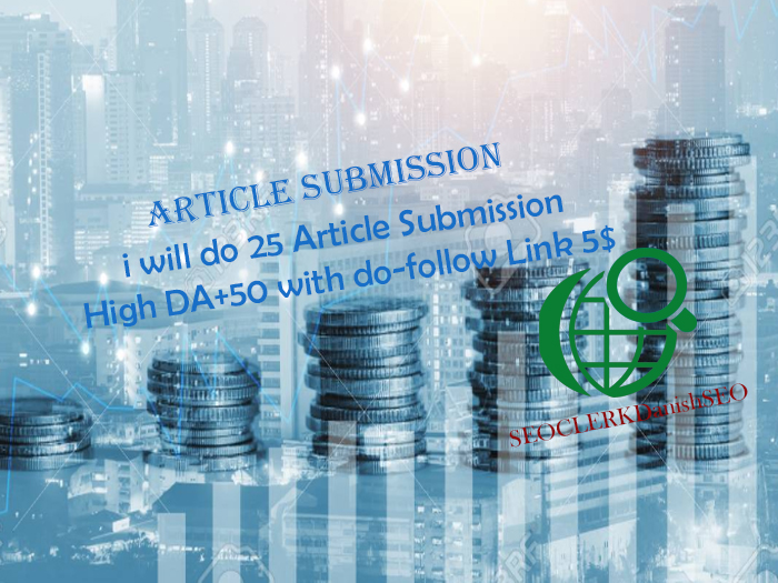 I Will Do 25 Article Submission On High Da 50+ Pa Links Manually JUST $5