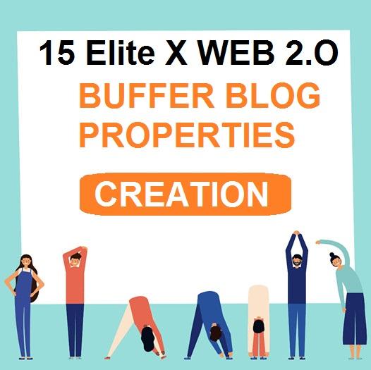 15 Elite X WEB 2.O Buffer Blog Properties Creation