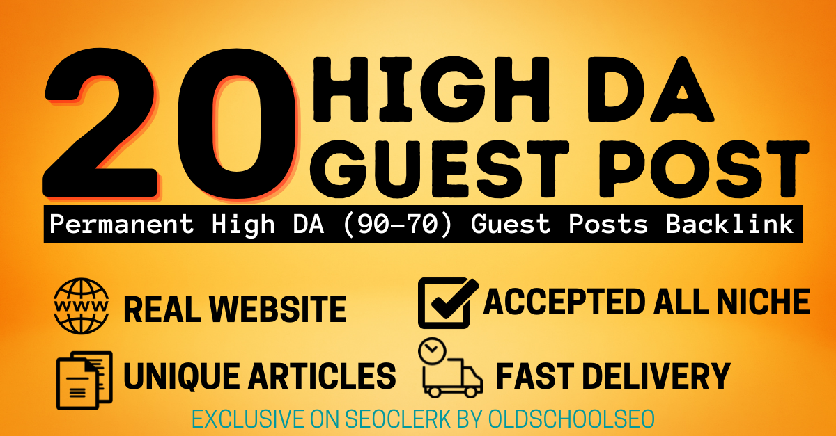 Get 20 high DA Super Strong Permanent Guest Post to Improved your website ranking