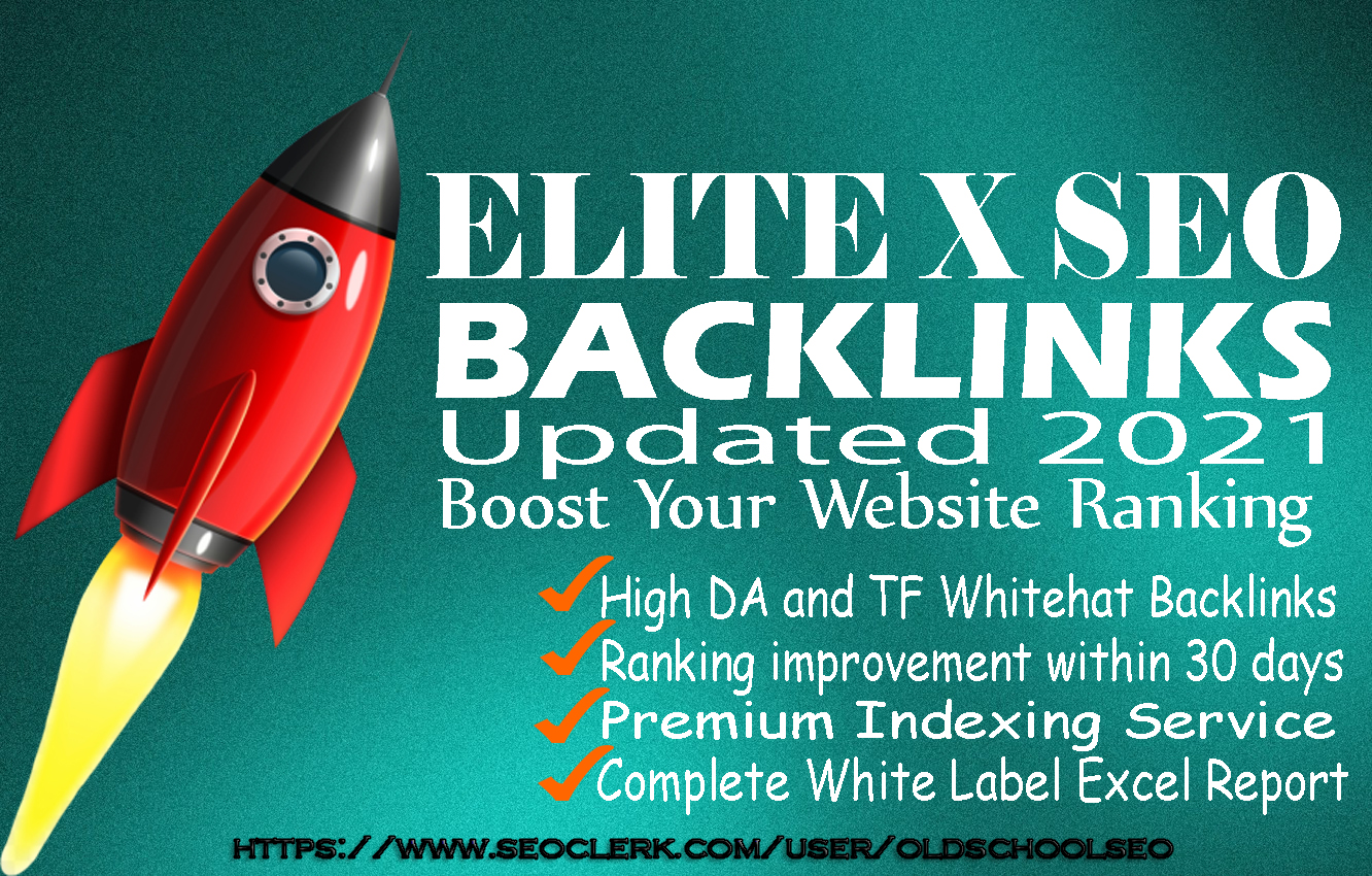 RANK YOUR WEBSITE,  BLOG,  WITH MY ELITE X SEO BACKLINKS Updated 2021 for the latest