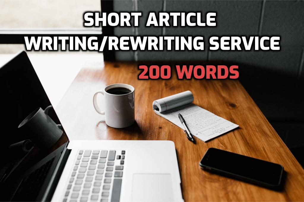 Short Article Writing/Rewriting Service (200 Words)