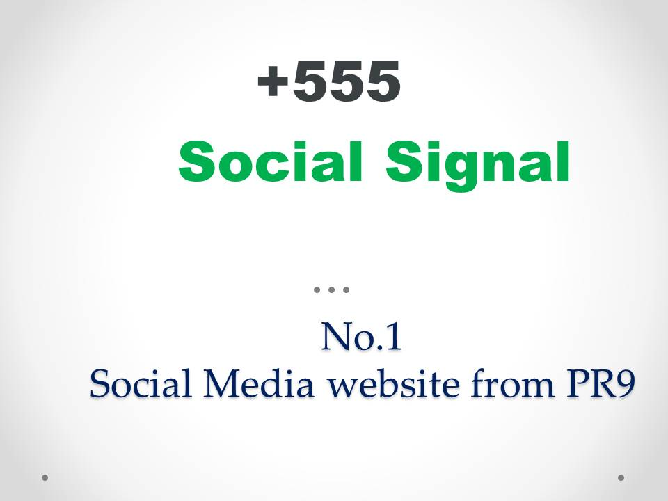 555 Social Signals from the No.1 Social Media website from PR9