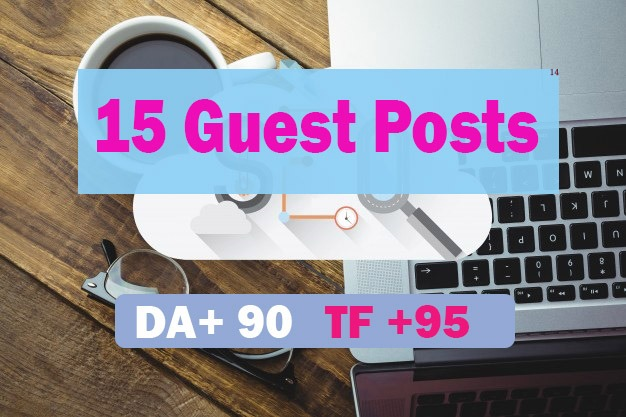 Get 15 guest posts da +90 with high traffic sites