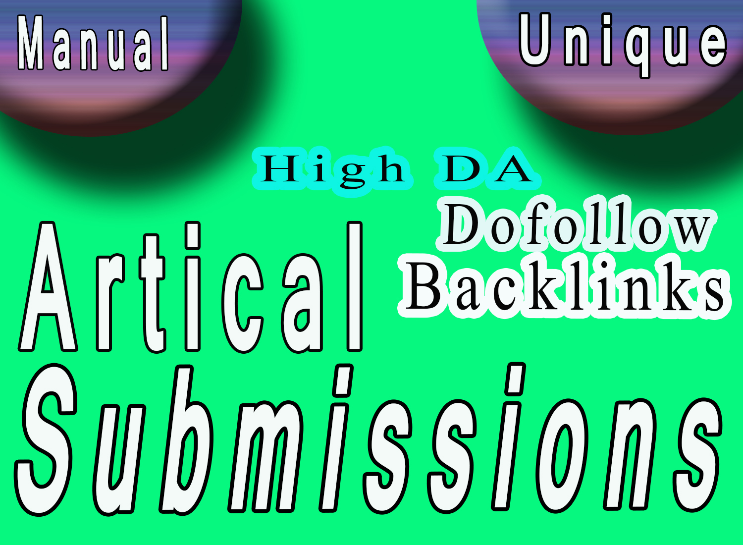 Manually done- 30 Article Submission with 60 dofollow backlinks from high DA sites