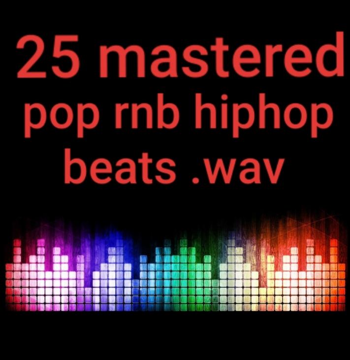 25. wav pop,  hiphop,  edm beats mastered Studio quality