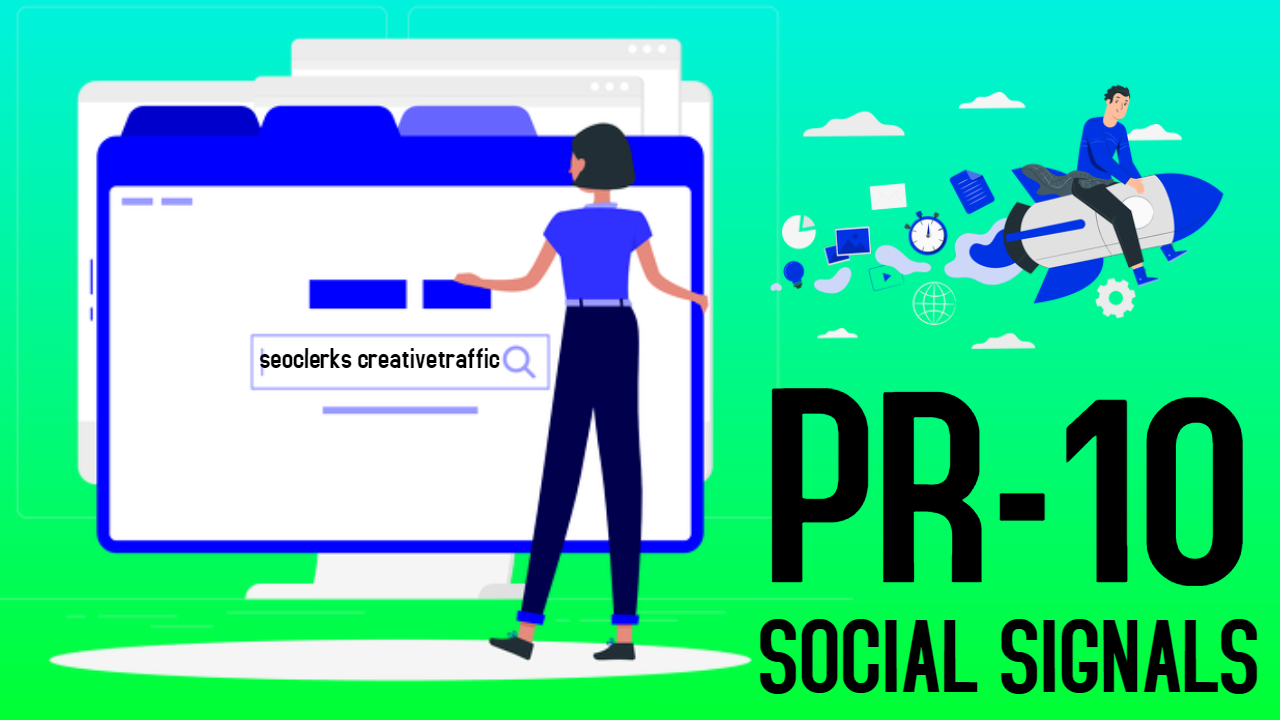 2,000 High Quality PR-10 Social Signals Share / Bookmark / Backlinks / Help To Google Ranking