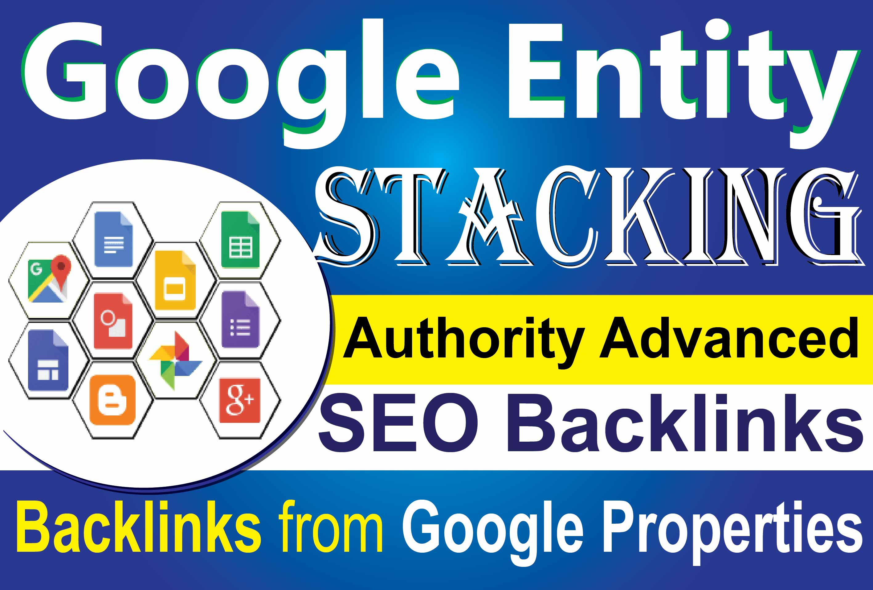 Advance Google Entity Stacking- Get Most Effective Google Properties SEO Authority Backlinks