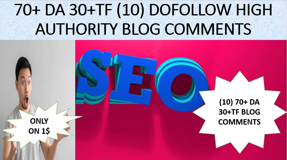 Provide Unique 10 70+ 30 TF blog comments high authority backlinks
