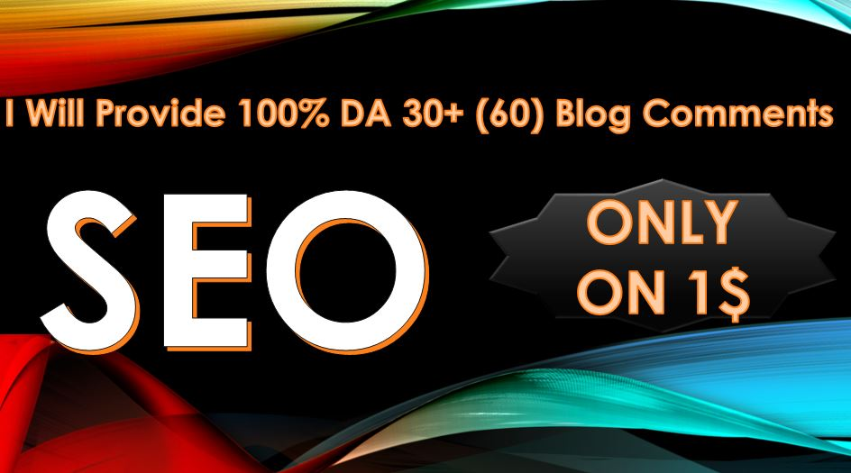 I Will Create 100 DA 30+ 60 Blog Comments Backlinks