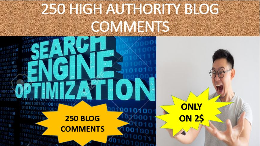 DO 250 Unique Domain Blog Comments With High Da Pa