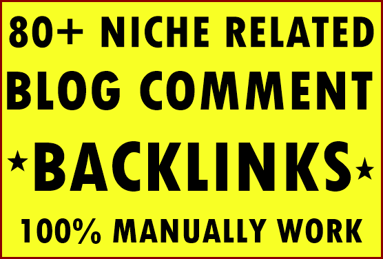 80+ Niche Related Blog comment backlinks- Top service