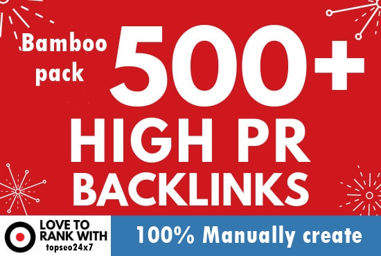 500+ High PR Backlinks for Boost your Google Ranking with my special service bamboo pack