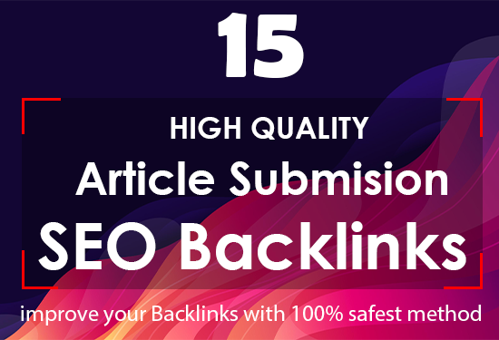 I Will Create 15 High Quality Article Submission Seo Backlinks