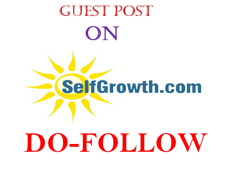 Publish guest post on selfgrowth. com DA-77