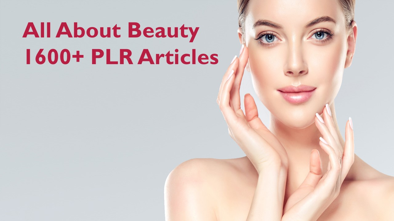 All About Beauty 1600+ PLR Articles with Bonus 700+ all about hair PLR articles