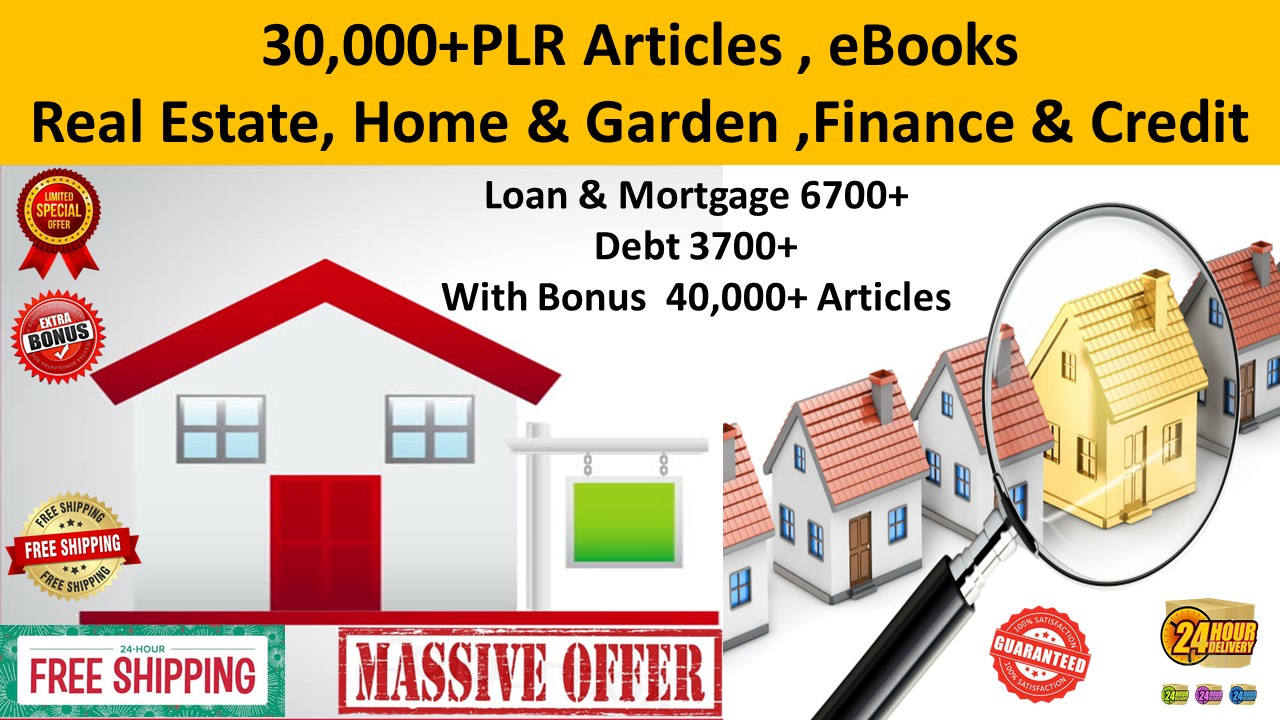 30,000 plr articles real estate,home, garden,loan bonus