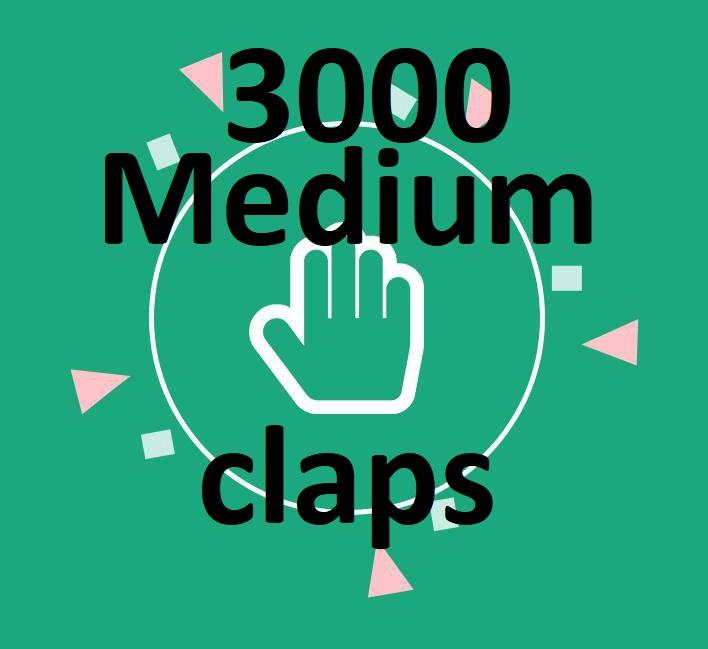 Must 3000 Medium Claps on your Medium Article