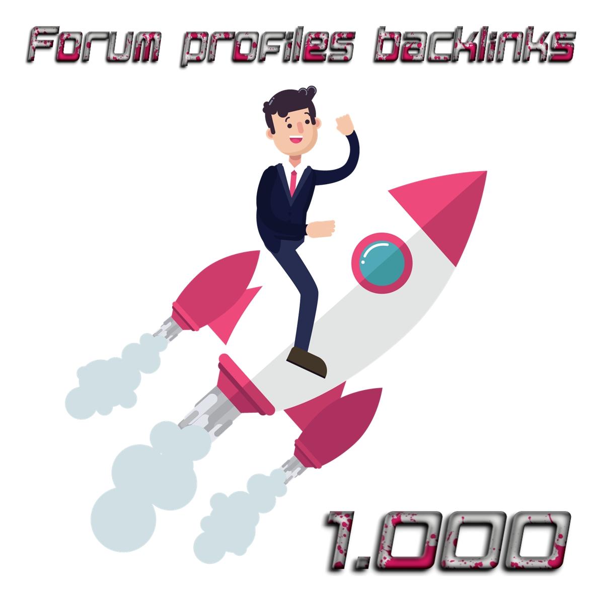 1.000 Forum profiles backlinks HIGH QUALITY
