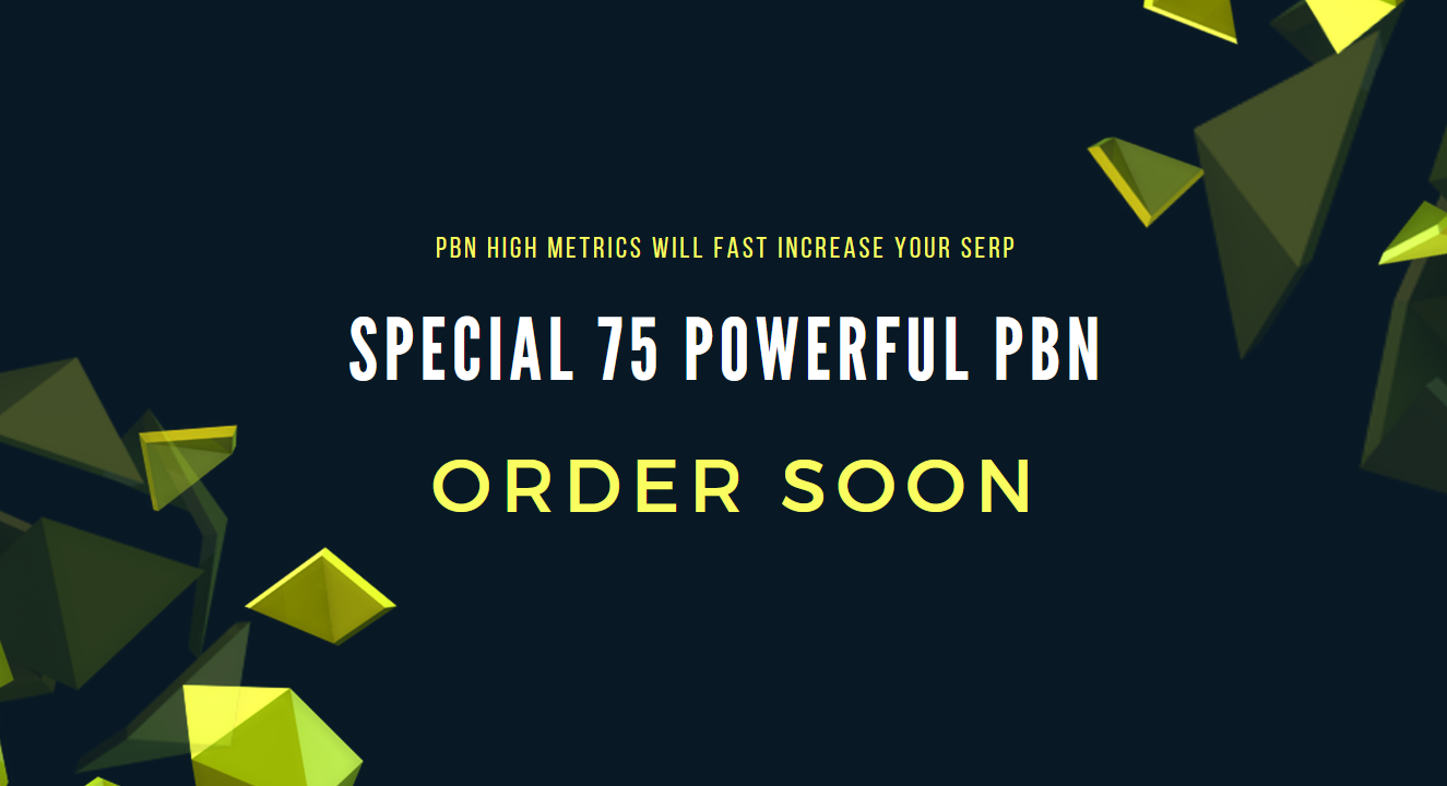 Special 75 Powerful PBN DA PA 50+ Boost Your Search Engine Rankings