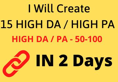 I will Create 15 High quality HIGH DA (50+) / HIGH PA (50+) DO FOLLOW Backlinks in 2 Days