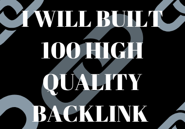 I will Create 100 High Quality back links for your website