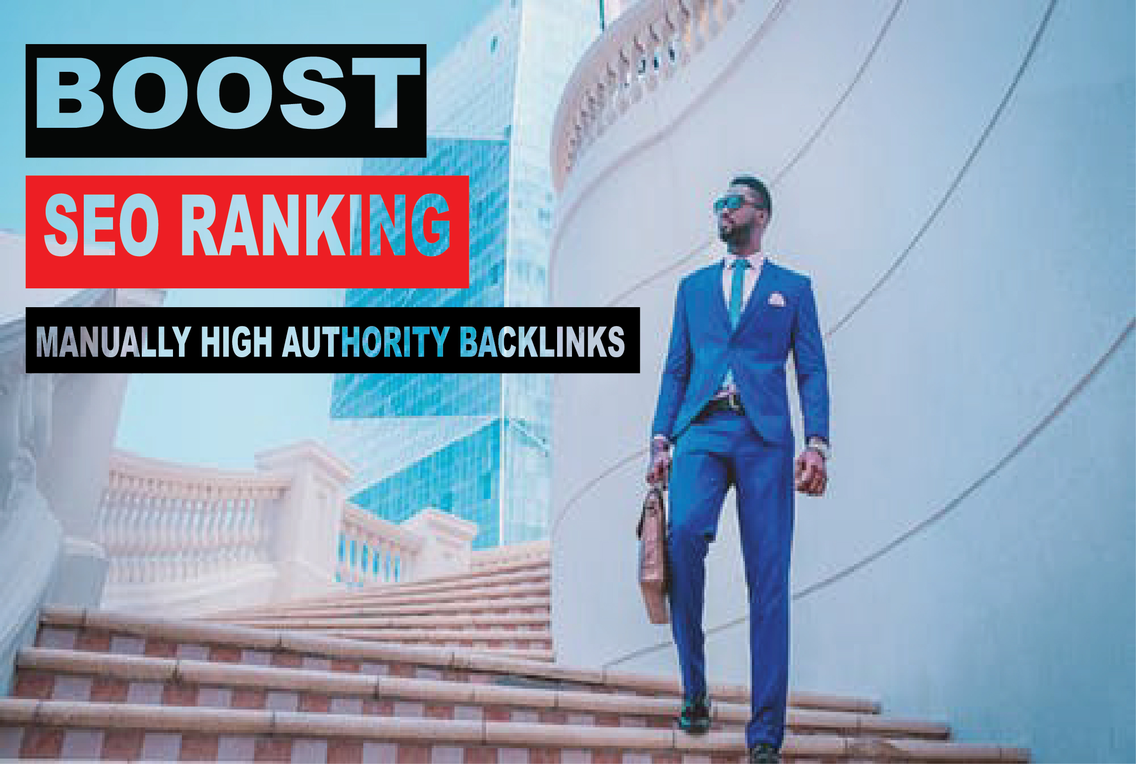Boost Your Ranking on Google by Manual High Authority Dofollow SEO Backlinks