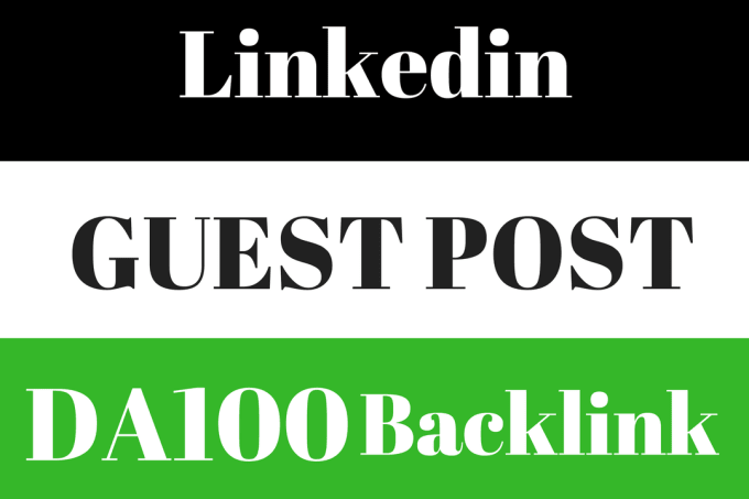 I will write and publish a guest post on Linkedin. com DA 98