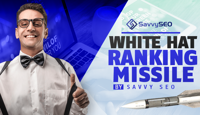 White Hat Ranking Missile - SavvySEO