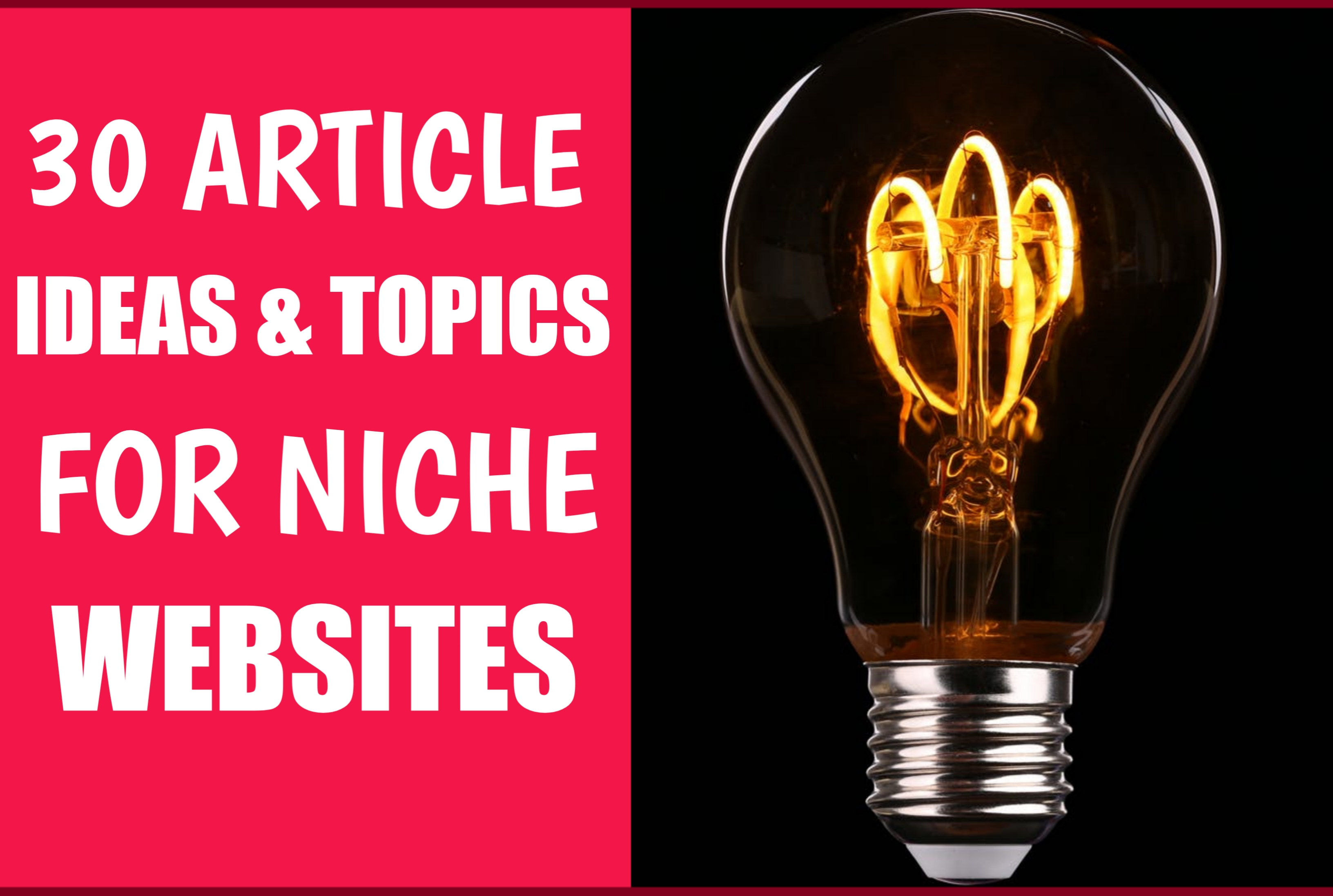 30 Article Ideas and Blog Post Topics For Your Website
