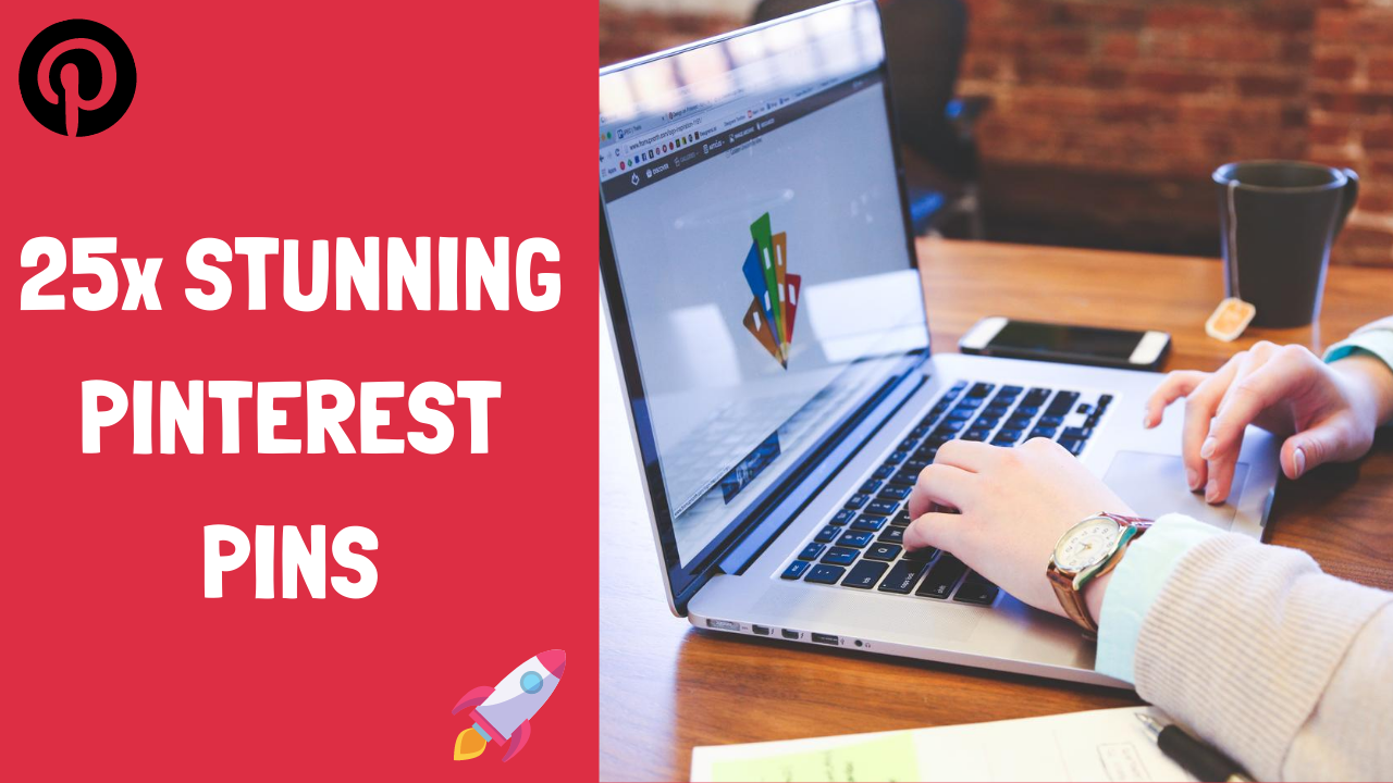 25 High Quality Pinterest Pins To Increase Website Traffic