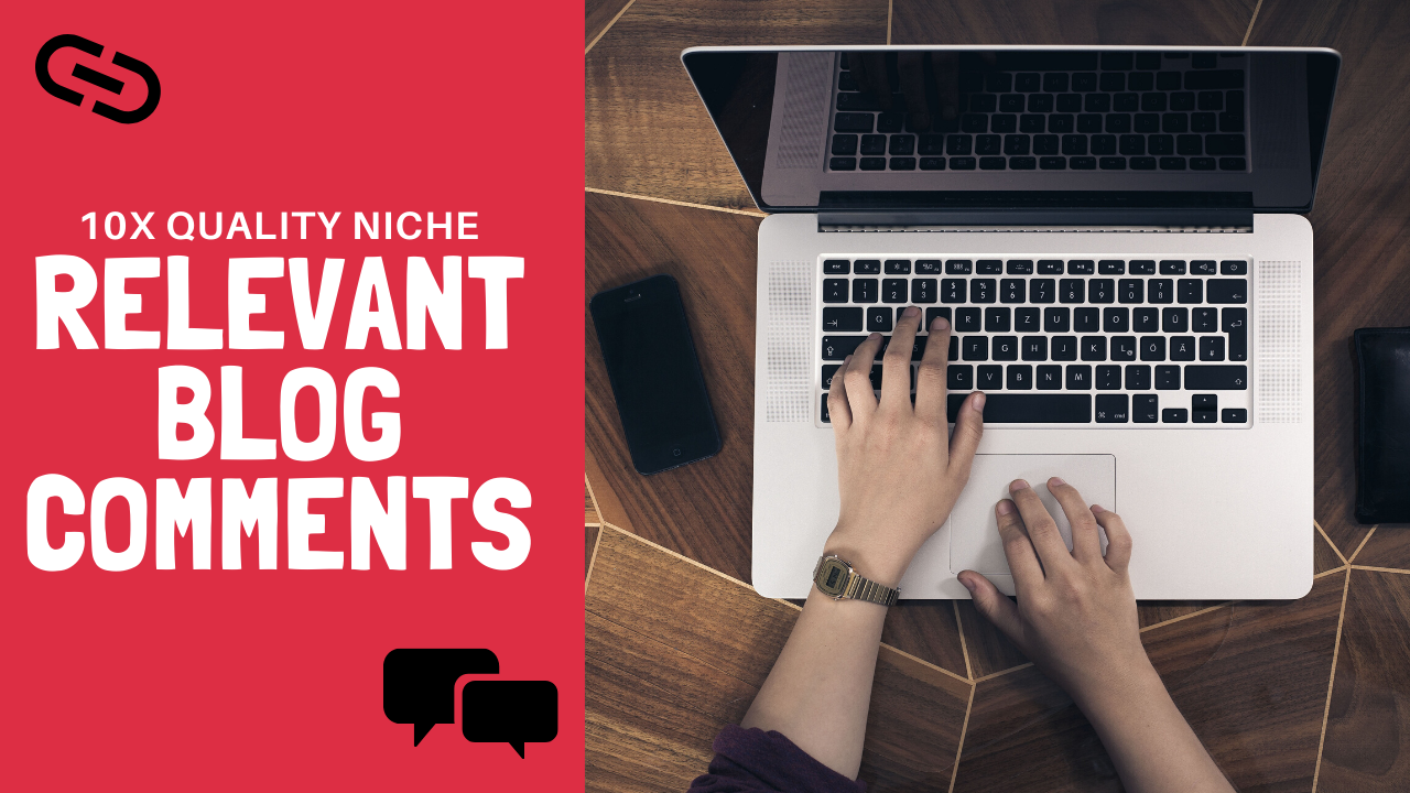10 High Quality Backlinks Using Manual Niche Relevant Blog Comments