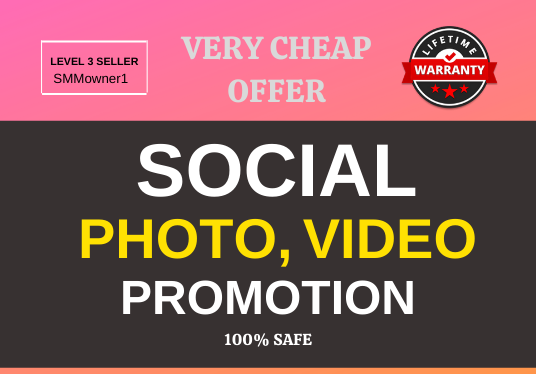 Add High Quality Super Fast Real Photo OR Video Promotion