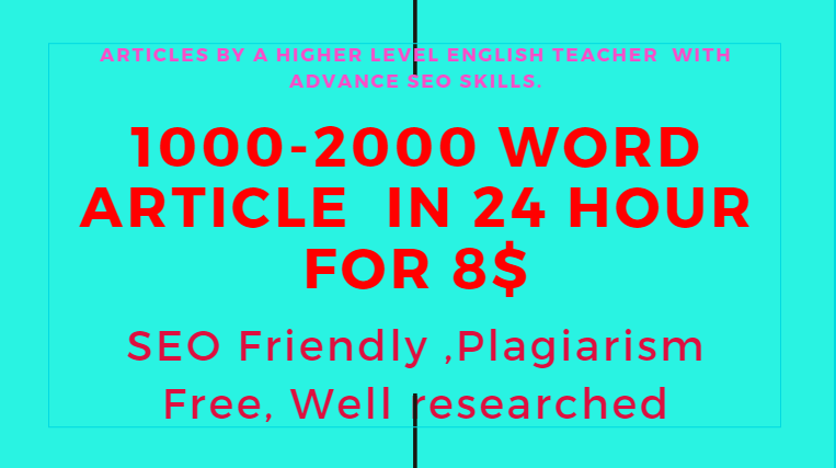 1000-2000 Word Article By a Well Experienced Writer with Advanced SEO Knowledge
