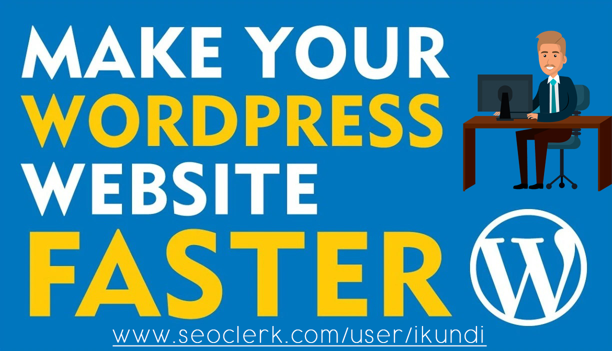 I Will Do WordPress Speed Optimization and Improve Load Time