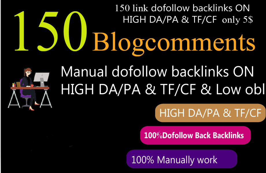 provide 150 blog comments high DA/PA tf/cf Backlinks