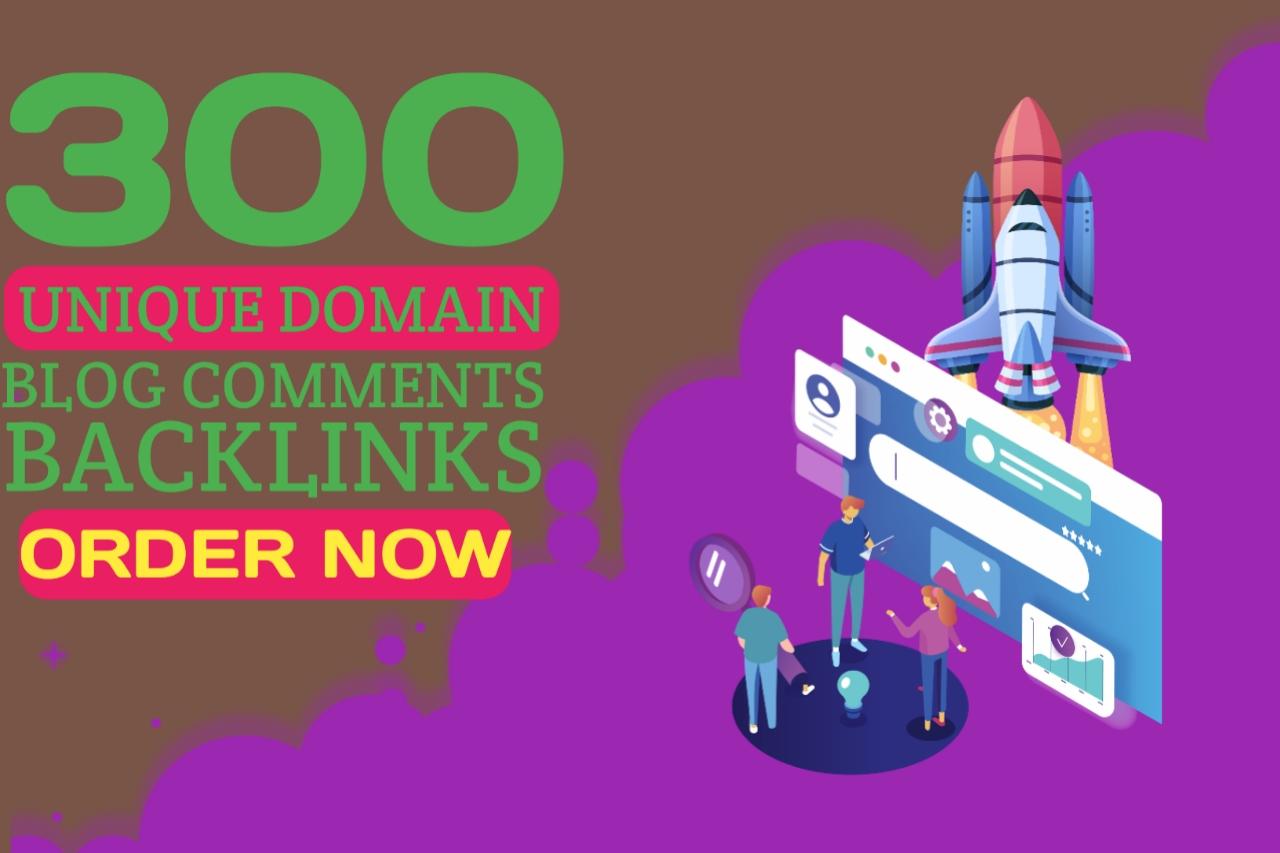 Do make 300 unique domains blog comments backlinks in high da pa