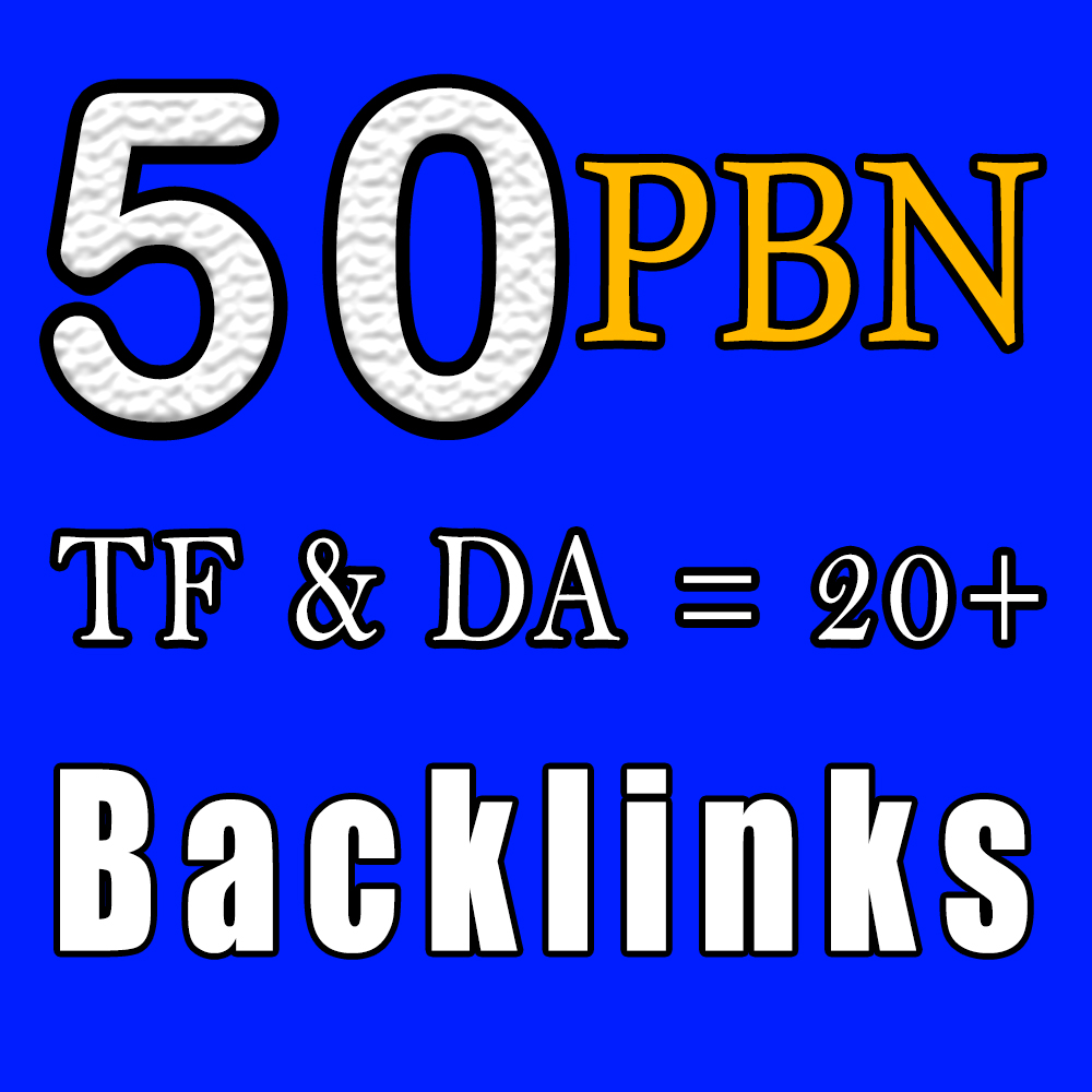 Create 50 Manually Unique Homepage PBN Backlinks DA 20+ & TF 20+ and Blogger Backlinks to get fast r